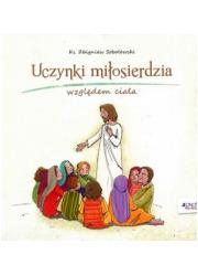 Uczynki miłosierdzia względem ciała - okładka książki