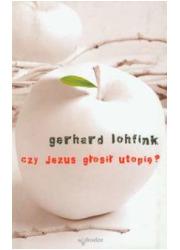 Czy Jezus głosił utopię? - okładka książki