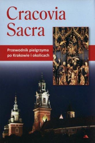 Cracovia Sacra. Przewodnik pielgrzyma - okładka książki