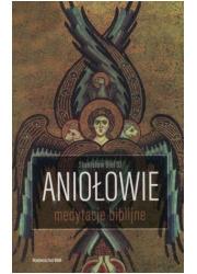 Aniołowie. Medytacje biblijne - okładka książki