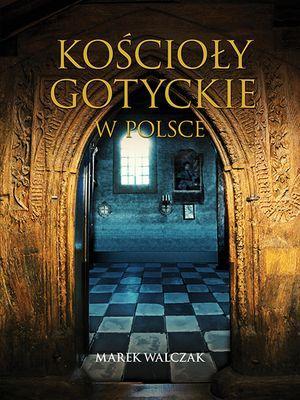 Kościoły gotyckie w Polsce - okładka książki
