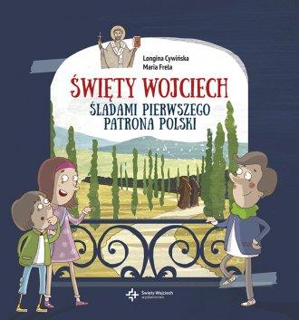 Święty Wojciech. Śladami pierwszego - okładka książki