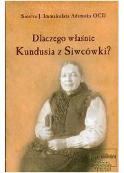 Dlaczego właśnie Kundusia z Siwcówki? - okładka książki