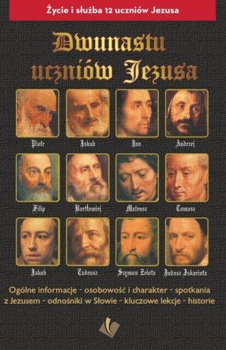 Dwunastu uczniów Jezusa. Życie - okładka książki