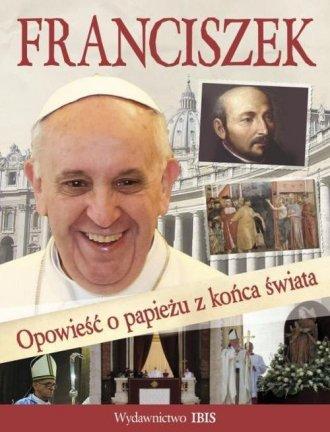 Franciszek. Opowieść o papieżu - okładka książki