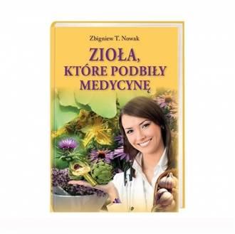 Zioła, które podbiły medycynę - okładka książki