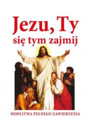 Jezu Ty się tym zajmij. Modlitwa - okładka książki
