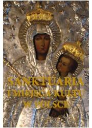Sanktuaria i miejsca kultu w Polsce - okładka książki