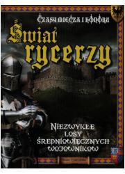 Świat rycerzy. Czasy miecza i honoru - okładka książki