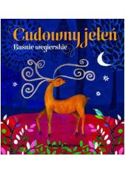 Cudowny jeleń. Baśnie węgierskie - okładka książki