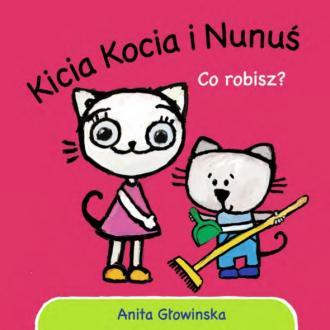 Kicia Kocia i Nunuś. Co robisz? - okładka książki