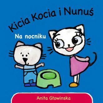 Kicia Kocia i Nunuś. Na nocniku - okładka książki