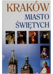 Kraków. Miasto świętych - okładka książki