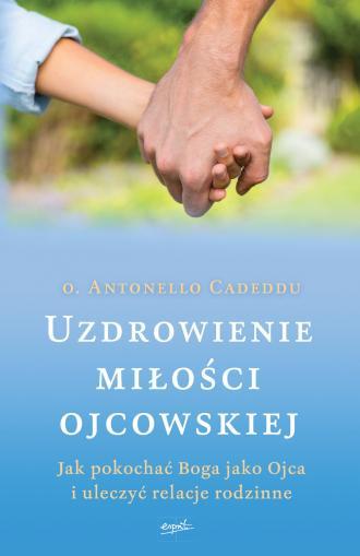 Uzdrowienie miłości ojcowskiej. - okładka książki