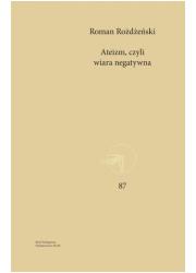 Ateizm, czyli wiara negatywna - okładka książki