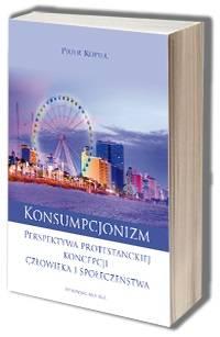 Konsumpcjonizm. Perspektywa protestanckiej - okładka książki
