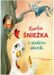Kurka Śnieżka i siedem sówek - okładka książki