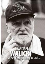 Franciszek Walicki  we wspomnieniach - okładka książki