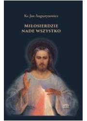 Miłosierdzie nade wszystko - okładka książki