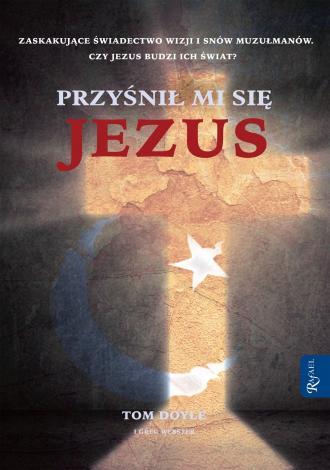 Przyśnił mi się Jezus - okładka książki