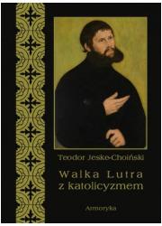 Walka Lutra z katolicyzmem - okładka książki
