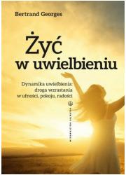Żyć w uwielbieniu - okładka książki