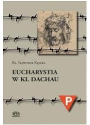 Eucharystia w KL Dachau - okładka książki