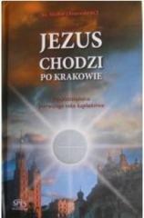 Jezus chodzi po Krakowie - okładka książki