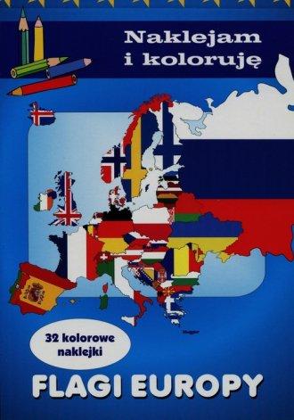 Flagi Europy. Naklejam i koloruję - okładka książki