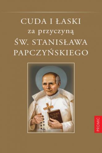 Cuda i łaski za przyczyną św. Stanisława - okładka książki