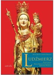 Ludźmierz. Sanktuarium Matki Bożej - okładka książki