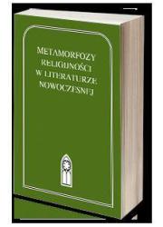Metamorfozy religijności w literaturze - okładka książki