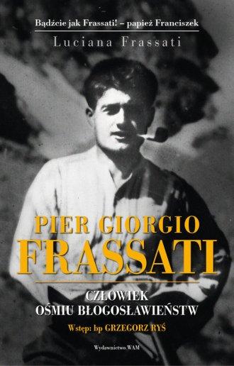 Pier Giorgio Frassati. Człowiek - okładka książki