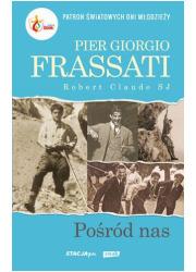 Pier Giorgio Frassati. Pośród nas - okładka książki