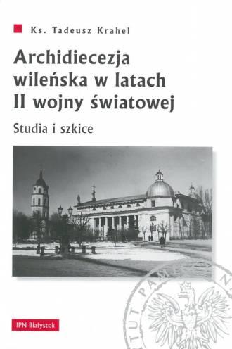 Archidiecezja wileńska w latach - okładka książki