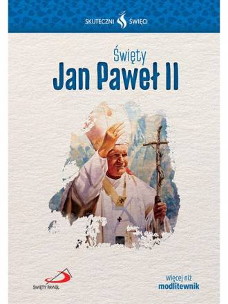 Skuteczni Święci. Święty Jan Paweł - okładka książki