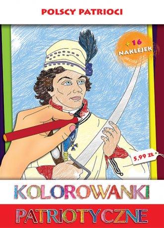 Polscy patrioci. Kolorowanka patriotyczna - okładka książki