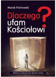 Dlaczego ufam Kościołowi? Biblijny - okładka książki