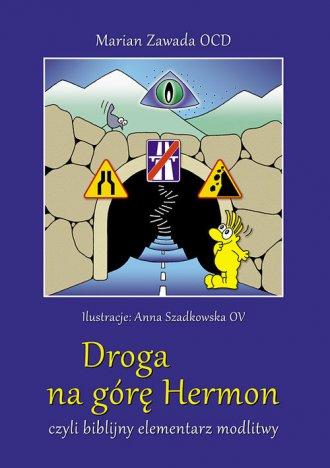 Droga na górę Hermon czyli biblijny - okładka książki