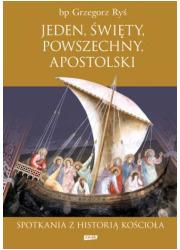 Jeden święty, powszechny, apostolski. - okładka książki