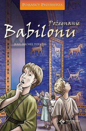 Pożegnanie Babilonu. Seria: Posłańcy - okładka książki