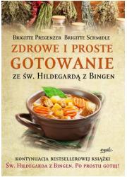 Zdrowe i proste gotowanie ze Św. - okładka książki