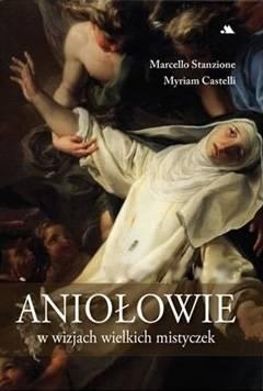 Aniołowie w wizjach wielkich mistyczek - okładka książki