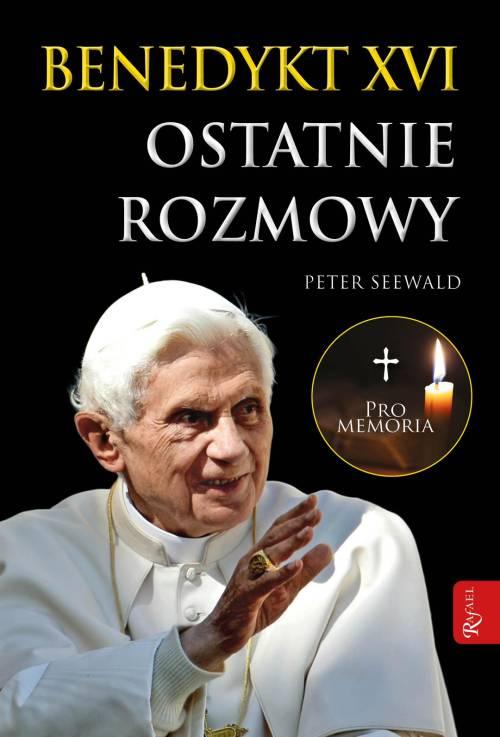 Benedykt XVI. Ostatnie rozmowy - okładka książki