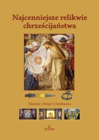 Najcenniejsze relikwie chrześcijaństwa - okładka książki