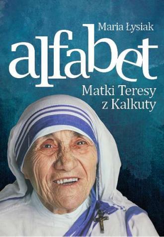 Alfabet Matki Teresy z Kalkuty - okładka książki