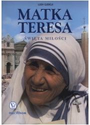 Matka Teresa. Święta miłości - okładka książki
