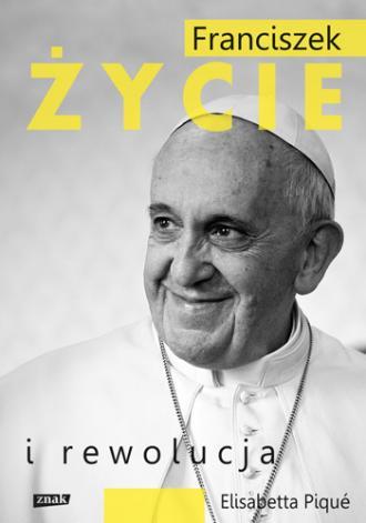 Franciszek. Życie i rewolucja - okładka książki