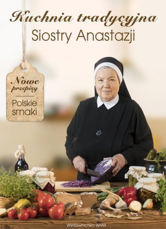 Kuchnia tradycyjna Siostry Anastazji - okładka książki