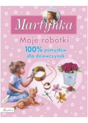 Martynka. Moje robótki. 100 procent - okładka książki